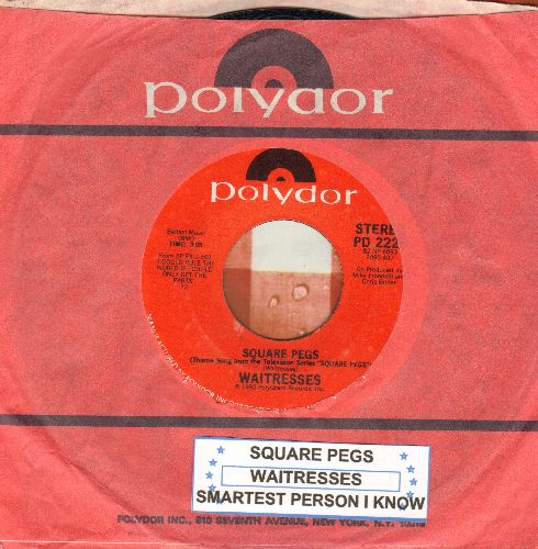 Waitresses - Square Pegs (RARE Novelty Record, Theme from 1982 Cult TV Series)/The Smartest Person I Know (with Polydor company sleeve and juke box label) - EX8/ - 45 rpm Records