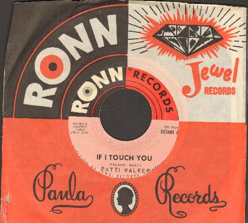 Walker, Patti - If I Touch You/It's Been A Long Time (with vintage Ronn company sleeve) - EX8/ - 45 rpm Records