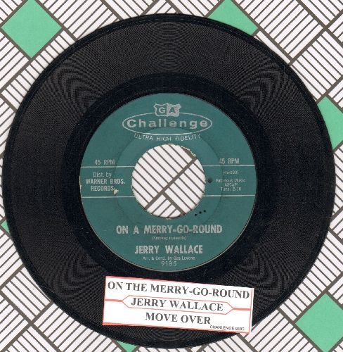 Wallace, Jerry - On A Merry-Go-Round/Move Over (When True Love Walks By) (with juke box label) - EX8/ - 45 rpm Records