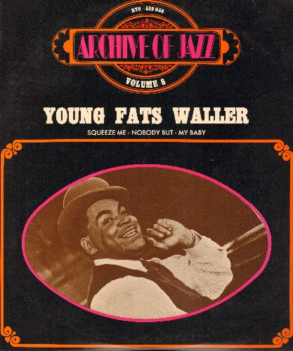 Waller, Fats - Young Fats Waller - Archive Of Jazz Vol. 8: Squeeze Me, Nobody But My Baby, Tain't Nobody's Biz-ness If I Do, 18th Street Strut (vinyl LP record, French Pressing, re-issue of vintage recordings) - NM9/EX8 - LP Records