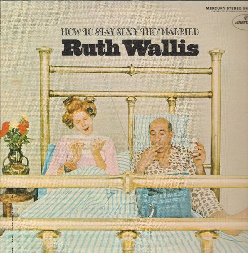 Wallis, Ruth - How To Stay Sexy Tho' Married: You've Got To Have Boobs, It's Great To Be A Broad, The Sexiest Girl In Town (Vinyl STEREO LP record) - NM9/EX8 - LP Records
