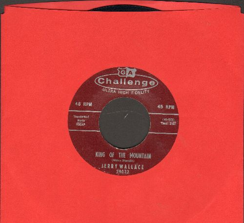 Wallace, Jerry - King Of The Mountain/You're Singing Our Love Song To Somebody Else - NM9/ - 45 rpm Records
