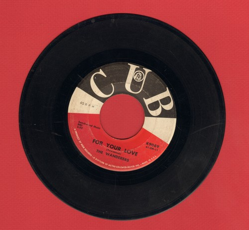 Wanderers - For Your Love (VERY PLEASANT Doo-Wop version of Ed Twonsend Hit)/Sally Goodheart - VG7/ - 45 rpm Records