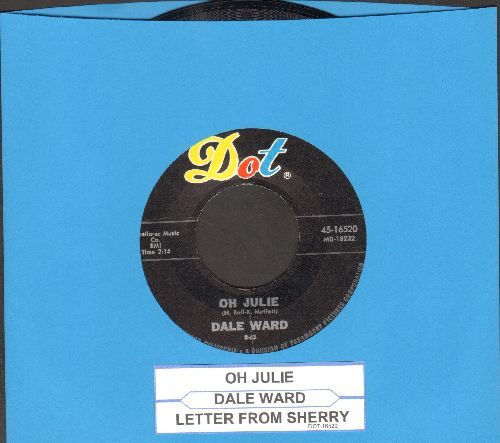 Ward, Dale - Oh Julie/Letter From Sherry (with juke box label) - NM9/ - 45 rpm Records