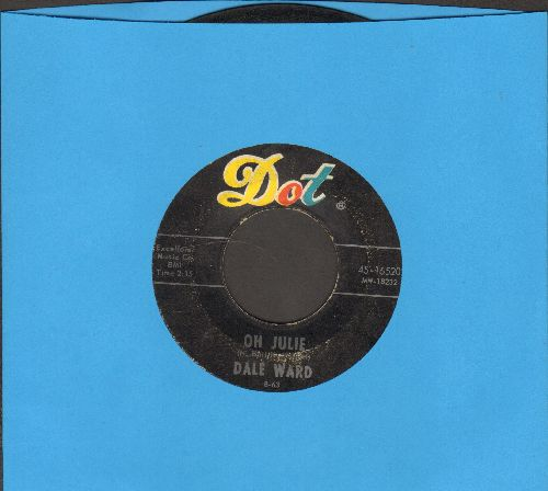 Ward, Dale - Oh Julie/Letter From Sherry  - VG6/ - 45 rpm Records