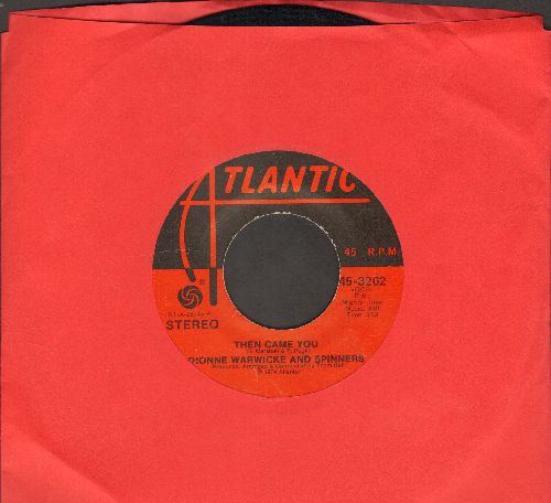 Warwicke, Dionne & Spinners - Then Came You/Just As Long As We Have Love - EX8/ - 45 rpm Records