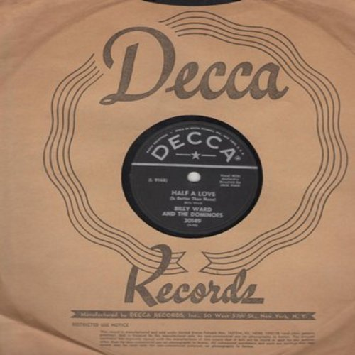 Ward, Billy & The Dominoes - Half A Love/Evermore (10 inch 78rpm record with Decca company sleeve, NICE CONDITION!) - NM9/ - 78 rpm