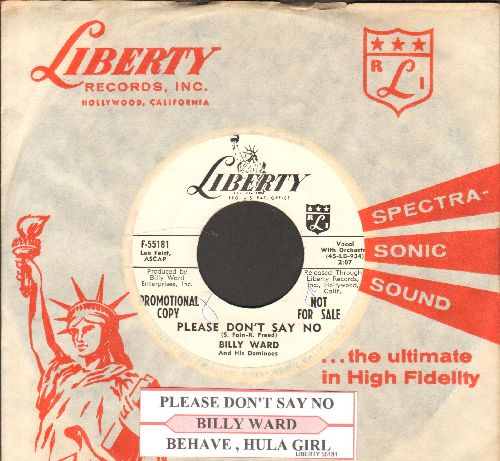 Ward, Billy & His Dominoes - Behave, Hula Girl/Please Don't Say No (DJ advance pressing with RARE vintage Liberty company sleeve) - NM9/ - 45 rpm Records