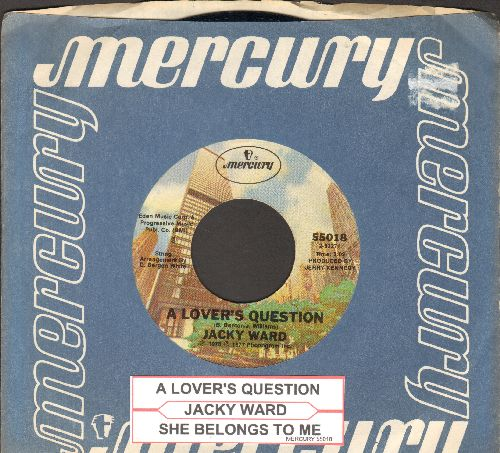 Ward, Jacky - A Lover's Question/She Belongs To Me (with company sleeve and juke box label) - NM9/ - 45 rpm Records