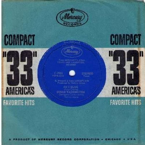 Washington, Dinah - Am I Blue/I'm A Fool To Want You (RARE 7 inch vinyl 33rpm record, small spindle hole, with vintage Mercury company sleeve) - M10/ - 45 rpm Records