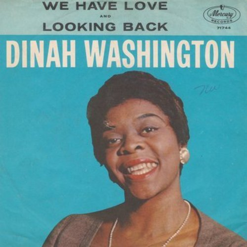Washington, Dinah - We Have Love/Looking Back (with picture sleeve) - NM9/EX8 - 45 rpm Records