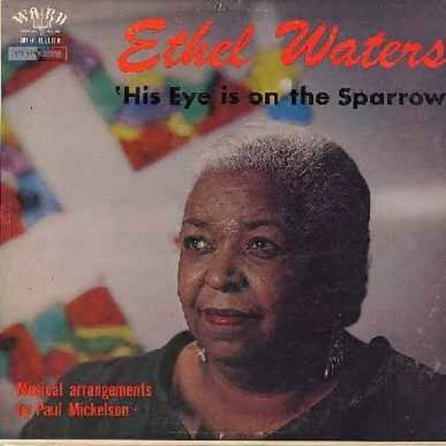Waters, Ethel - His Eye Is On The Sparrow: Deep River, Just A Closer Walk With Thee, Mammy, Nobody Knows The Trouble, Joy To My Soul (Vinyl STEREO LP record) - VG7/VG7 - LP Records