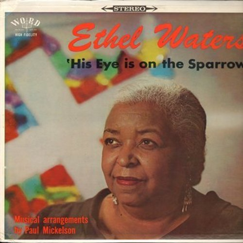 Waters, Ethel - His Eye Is On The Sparrow: Deep River, Just A Closer Walk With Thee, Mammy, Nobody Knows The Trouble, Joy To My Soul (Vinyl STEREO LP record) - NM9/NM9 - LP Records