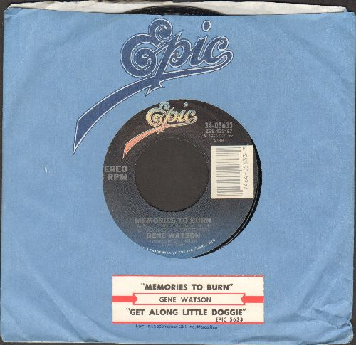 Watson, Gene - Memories To Burn/Get Along Little Doggie (with company sleeve and juke box label) - EX8/ - 45 rpm Records