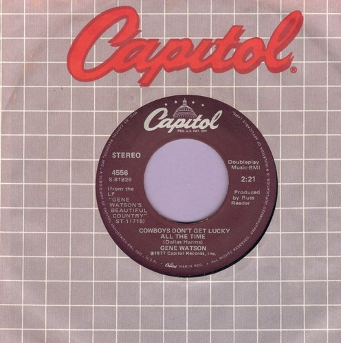 Watson, Gene - Cowboys Don't Get Lucky All The Time/I'd Love To Live With You Again (with Capitol company sleeve) - NM9/ - 45 rpm Records