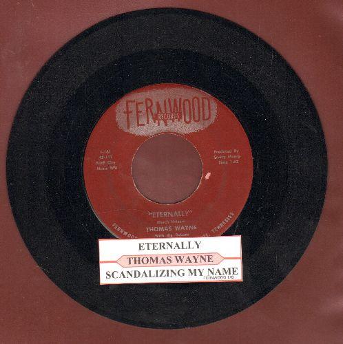Wayne, Thomas - Scandalizing My Name/Eternally (with juke box label) - NM9/ - 45 rpm Records
