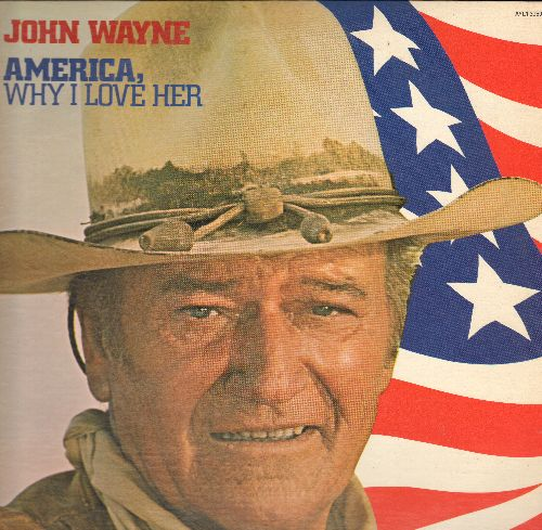 Wayne, John - America, Why I Love Her: Face The Flag, The Pledge Of Alegiance, Taps, An American Boy Grows Up (Vinyl STEREO LP recod) - NM9/VG7 - LP Records
