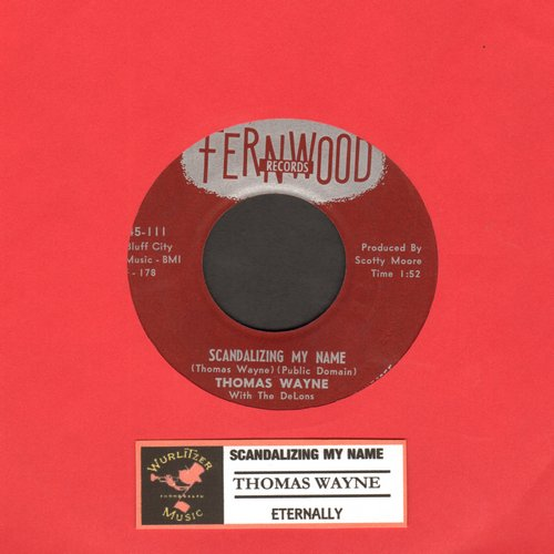 Wayne, Thomas - Scandalizing My Name/Eternally (with juke box label) - EX8/ - 45 rpm Records