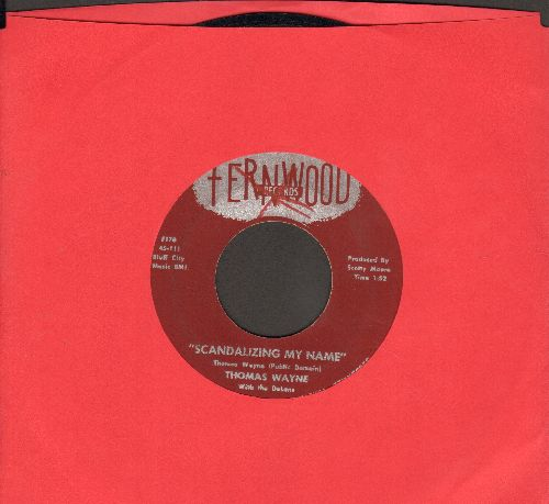 Wayne, Thomas - Scandalizing My Name/Eternally (factory error shows Hit on both sides!) - NM9/ - 45 rpm Records