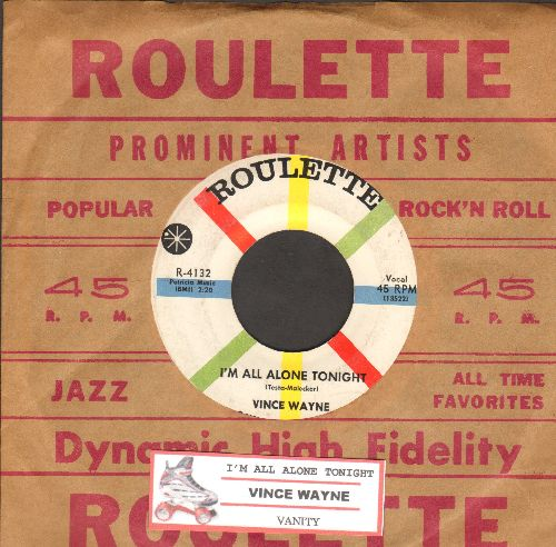 Wayne, Vince - I'm All Alone Tonight/Vanity (with juke box label and vintage Roulette company sleee) - NM9/ - 45 rpm Records