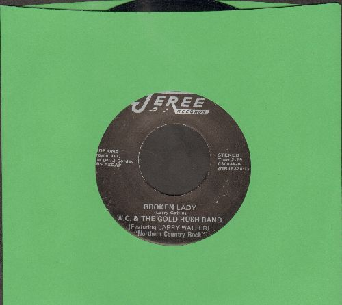 W. C. & The Gold Rush Band - Broken Lady/Kansas City Southern - EX8/ - 45 rpm Records