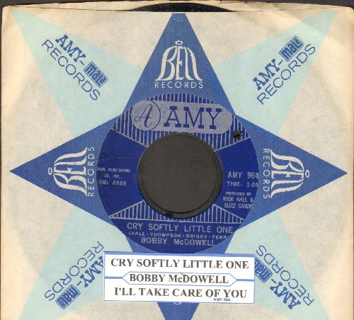 McDowell, Bobby - Cry Softly Little One/I'll Take Care Of You (with juke box label and vintage Amy company sleeve)(bb) - NM9/ - 45 rpm Records