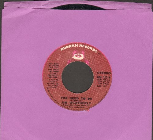 Weatherly, Jim - The Need To Be/Like Old Times Again - VG7/ - 45 rpm Records