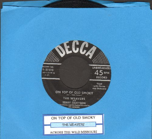 Weavers - On Top Of Old Smoky/Across The Wide Missouri (with juke box label) - EX8/ - 45 rpm Records