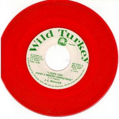 Weaver, J. C. - I Hope You Have A Merry Christmas/Christmas Time (red vinyl issue) - NM9/ - 45 rpm Records