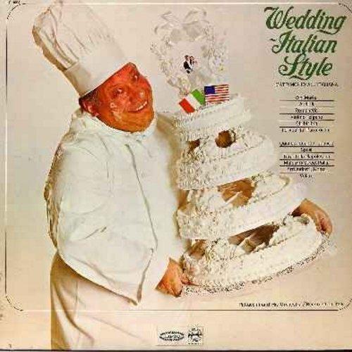 Pattaccini & His Orchestra - Wedding - Italian Style - Matrimonio All'Italiana: Tu vuo' fa' l'americano, Quando Quando Quando, Volare, Arrivederci Roma, Al di la, Tarantella Napoletana (Vinyl LP record) - NM9/NM9 - LP Records