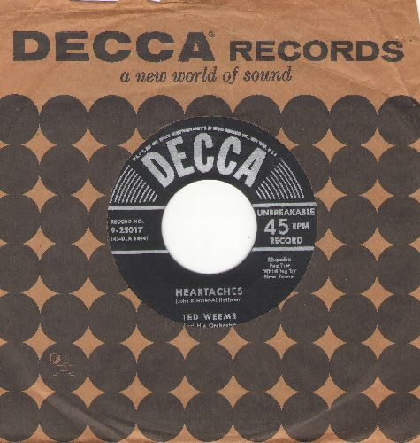 Weems, Ted & His Orchestra - Heartaches/Oh! Monah (with vintage Decca company sleeve)(sol) - EX8/ - 45 rpm Records