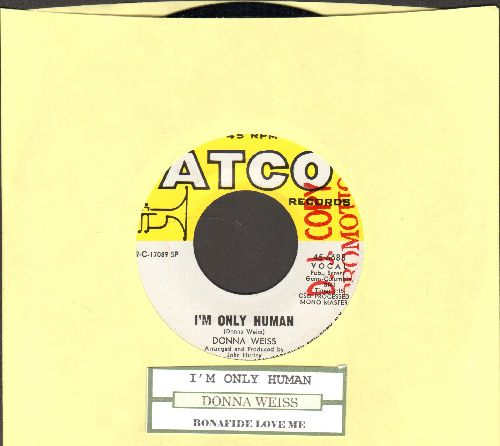 Weiss, Donna - I'm Only Human/Bonafide Love Me (DJ advance pressing with juke box label, wol) - NM9/ - 45 rpm Records