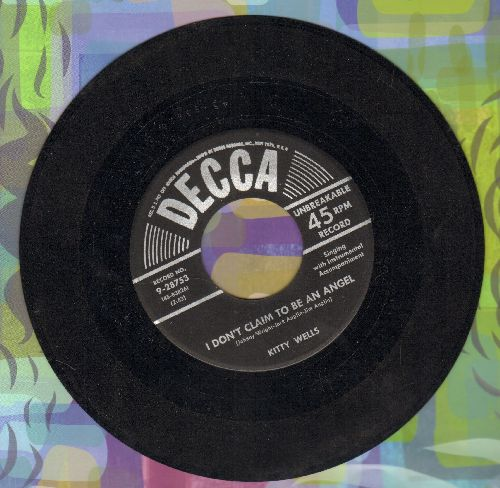 Wells, Kitty - I Don't Claim To Be An Angel/The Life They Live In Songs (1953 first pressing) - EX8/ - 45 rpm Records