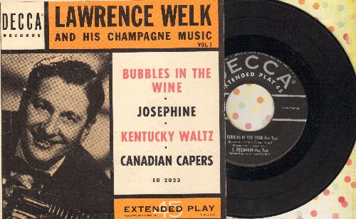 Welk, Lawrence - Bubbles In The Wine/Josephine/Kentucky Waltz/Canadian Capers (vinyl EP record with picture cover) - EX8/EX8 - 45 rpm Records