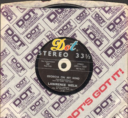 Welk, Lawrence & His Orchestra - Georgia On My Mind/Please Help Me, I'm Falling (RARE 7 inch 33rpm STEREO record with small spindle hole, with Dot company sleeve) - NM9/ - 45 rpm Records
