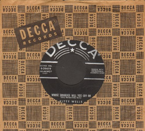 Wells, Kitty - Whose Shoulder Will You Cry On/Makin' Believe (with vintage Decca company sleeve) - EX8/ - 45 rpm Records