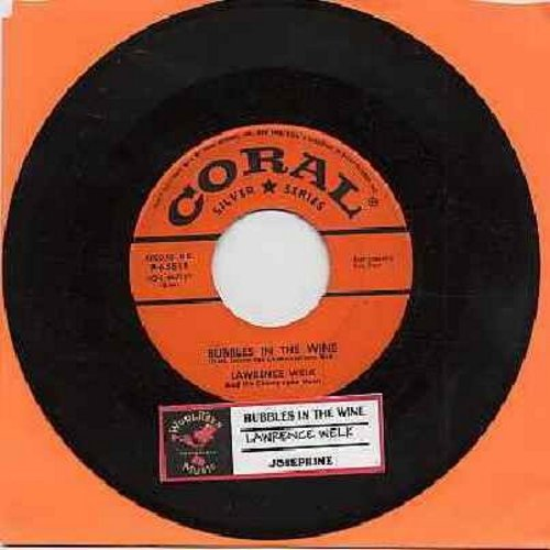Welk, Lawrence - Bubbles In The Wine (Lawrence Welk's SIGNATURE THEME)/Josephine (with juke box label) (bb) - NM9/ - 45 rpm Records