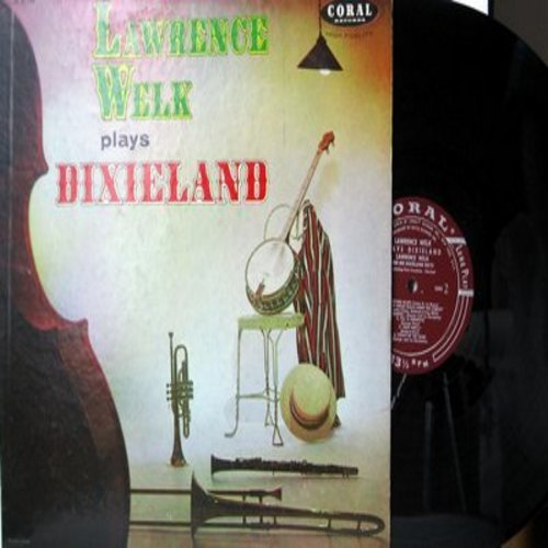 Welk, Lawrence & His Dixieland Boys - Lawrence Welk Plays Dixieland: China Boy, When My Sugar Walks Down The Street, Strike Up The Band, Sweethearts On Parade (Vinyl MONO LP record) - NM9/NM9 - LP Records