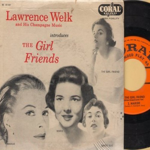 Welk, Lawrence & His Champagne Music - The Girl Friends/Margie/Marie/Sweet Sue, Just You (Vinyl EP record with picture cover) - NM9/VG7 - 45 rpm Records