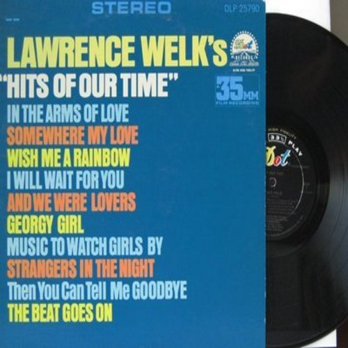 Welk, Lawrence - Lawrence Welk's Hits Of Our Time: Georgy Girl, Music To Watch Girls By, The Beat Goes On, Somewhere My Love (Vinyl STEREO LP record) - NM9/EX8 - LP Records