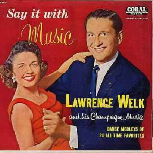 Welk, Lawrence & His Champagne Music - Say It With Music - Dance Medley of 24 All-Time Favorites! (2 vinyl EP records with picture cover, counts as 2 45s when calculating shipping) - NM9/EX8 - 45 rpm Records