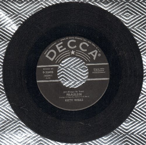 Wells, Kitty - (I'll Always Be Your) Fraulein/What I Believe Dear (Is All Up To You) (silver lines star label first pressing) - VG7/ - 45 rpm Records