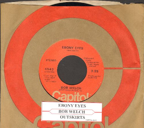 Welch, Bob - Ebony Eyes/Outskirts (with Capitol company sleeve) - EX8/ - 45 rpm Records