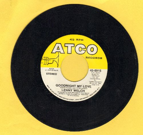 Welch, Lenny - Goodnight My Love/Fancy Meeting You Here, Baby (with Atco company sleeve) - EX8/ - 45 rpm Records