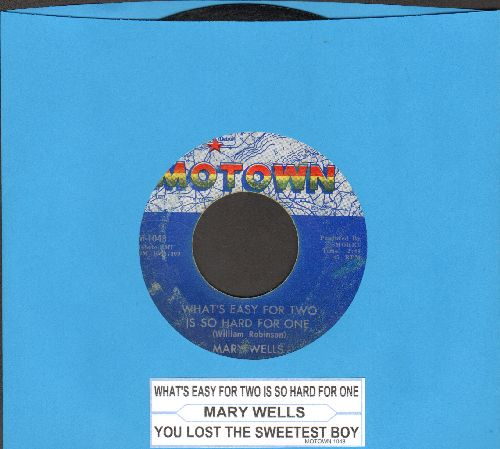 Wells, Mary - What's Easy For Two Is So Hard For One/You Lost The Sweetest Boy (with juke box label) - EX8/ - 45 rpm Records