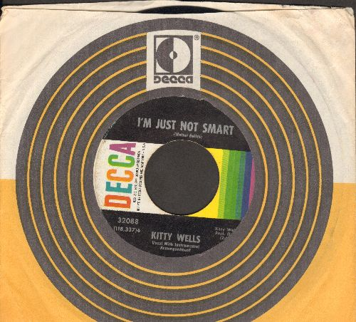 Wells, Kitty - I'm Just Not Smart/Love Makes The World Go Around (with vintage Decca company sleeve) - EX8/ - 45 rpm Records