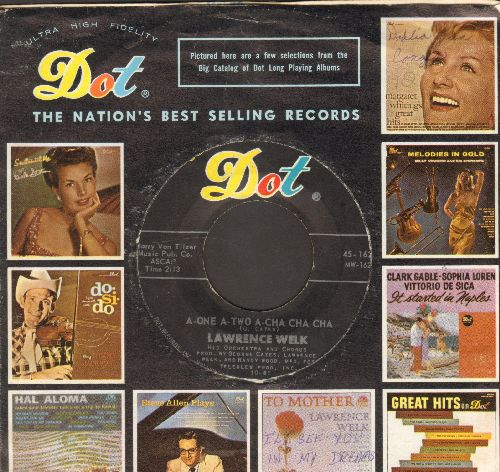 Welk, Lawrence & His Orchestra - A-One A-Two A-Cha Cha Cha/You Gave Me Wings (with Dot company sleeve) - EX8/ - 45 rpm Records