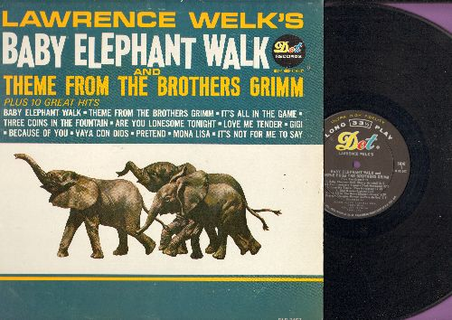 Welk, Lawrence - Lawrence Welk's Baby Elephant Walk & Theme From The Brothers Grimm: It's All In The Game, Love Me Tender, Gigi, Pretend, Mona Lisa (vinyl MONO LP record) - EX8/EX8 - LP Records
