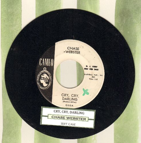 Webster, Chase - Cry, Cry, Darling/Suit Case (DJ advance pressing with juke box label) - EX8/ - 45 rpm Records