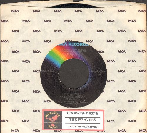 Weavers - Goodnight Irene/On Top Of Old Smoky (doubl-hit re-issue with MCA company sleeve and juke box label) - NM9/ - 45 rpm Records